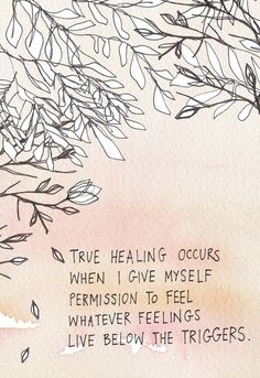 How to Be Compassionate Toward Yourself - Gabby Bernstein True healing occurs when I give myself permission to feel whatever feelings live below the triggers. Cs Lewis, Trauma, Inspirational Quotes About Love, Motivational Quotes, Funny Quotes, Unique Quotes, Amazing Quotes, Movie Quotes, Winston Churchill