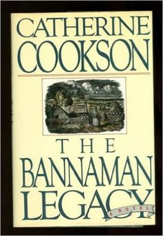 The Bannaman Legacy: Catherine Cookson: 9780671530242: Amazon.com: Books. I've probably re-read this book twice since I first read it in the eighties. Incredible story, characters that made a lasting impact on me.
