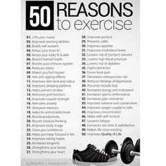 ... here's a whole LIST I've found for you: 50 Reasons to Exercise