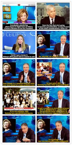 """John Stewart """"it's as though men and women are treated different.""""  You tell 'em!"""