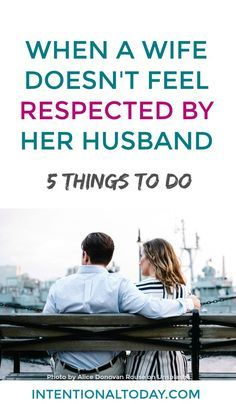 My husband doesn't respect me - 5 things a wife can do. (might not be what you think!)