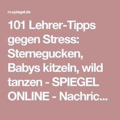 101 Lehrer-Tipps gegen Stress: Sternegucken, Babys kitzeln, wild tanzen - SPIEGEL ONLINE - Nachrichten - Leben und Lernen