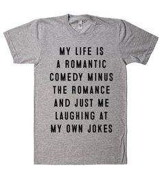 my life is a romantic comedy t shirt