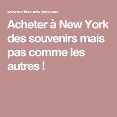 Acheter à New York des souvenirs mais pas comme les autres !