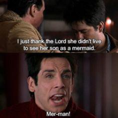 Best. Movie. Ever. #mermanlife #zoolanderismyhomeboy