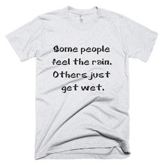 Some people feel the rain. Others just get wet! #EBooks #FreeBooks #BookLovers #Books #Kindle #GreatReads #KindleBargains #BookChat #LitFict  #Fiction #WhatToRead #ilovereading #ilovebooks #bookblog #reader #bookstagram #ilovetoread #lovetoread #bookish #booklove #bestreader #quotes #writing #bookshop #bookshelf #welovebooks #readingtime #instabooks #loveabooktoday #growth #personaldevelopment