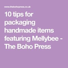 10 tips for packaging handmade items featuring Mellybee - The Boho Press