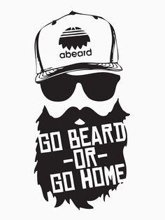 'Go Beard Or Go Home' T-Shirt by geekingoutfitte Shirt Print Design, Shirt Designs, Cool Shirts, Tee Shirts, Beard Logo, Beard Quotes, Beard Art, Beard Haircut, Beard Humor