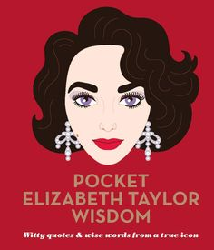 Pocket Elizabeth Taylor Wisdom - Witty and Wise Words from a True Icon Life Quotes To Live By, Funny Quotes About Life, Date, Elizabeth Taylor Quotes, Cant Cry, Mother Courage, Witty Quotes, True Quotes, Get Your Life