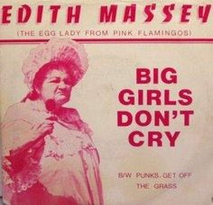 Edith Massey (aka Egg Lady in Pink Flamingos by John Waters) sings...