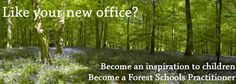 A place that trains you to create your own forest school.