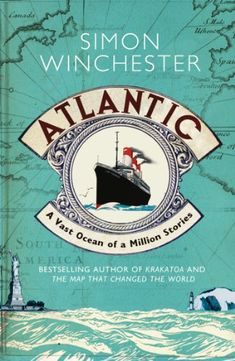 Atlantic: A Vast Ocean of a Million Stories by [Winchester, Simon]
