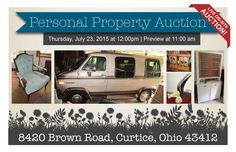Live On-Site Personal Property Auction! Thursday, July 23, 2015 at 12:00 pm Preview & Registration at 11:00 am 8420 Brown Road, Curtice, Ohio 43412  View More Info & Photos Online at www.pamelaroseauction.com or call at (419) 865-1224  Pamela Rose Auction Co. LLC #PamelaRoseAuction
