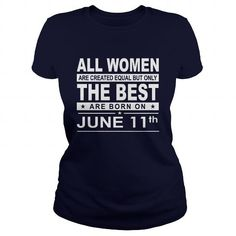 Awesome Tee Born 0611 June 11 All Women Are Created Equal but only the best are born on 0611 June 11 Shirts Birthday Tshirts Guys tees ladies tees Hoodie youth Sweat Vneck Shirt for women and Family Shirts & Tees