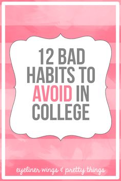 12 Bad Habits to Avoid In College Picked up some bad habits this semester? Here are some bad habits to avoid in college and tips for ending the one's you've already begun. College Survival Guide, College Checklist, College List, College Success, Online College, College Hacks, College Fun, Education College, College Ready