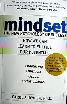 by Carol Dweck, Stanford University Psychologist - Do you have a growth or fixed mindset?