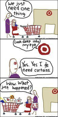 OMG....this is totally me at Target!!! Seriously, how does this happen? I think they must pump in funny air that makes you buy a scarf AND a bathing suit all in the same visit!