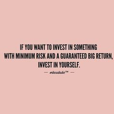 Invest in something invest in yourself positive daily life quote meme uplifting post Inspiring validating entrepreneurs boss babe business woman makeup cosmetics beauty Empowering Quotes To Live By, Me Quotes, Motivational Quotes, Inspirational Quotes, Girly Quotes, Quote Meme, Truth Quotes, Work Quotes, Meaningful Quotes