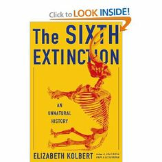 The Sixth Extinction: An Unnatural History: Elizabeth Kolbert: 9780805092998: AmazonSmile: Books