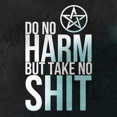 "wiccateachings: "" Wiccans live by a rule from the Wiccan Rede which is 'Do As Ye Will, But Harm None' There seems to be a bit of confusion when it come to the 'Harm None' rule. Harm none doesn't mean..."