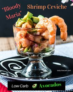 """BLOODY MARIA"" SHRIMP CEVICHE  A dream appetizer for a low-carb lifestyle!"