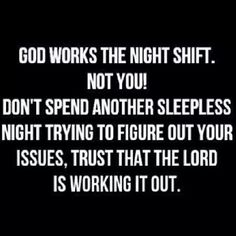 No more sleepless nights - God works the night shift Faith Quotes, Bible Quotes, Me Quotes, Motivational Quotes, Inspirational Quotes, Religious Quotes, Spiritual Quotes, Spiritual Guidance, Quotes About God