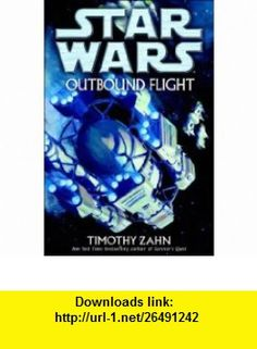 Outbound Flight Star Wars Timothy Zahn ,   ,  , ASIN: B000WDS9U8 , tutorials , pdf , ebook , torrent , downloads , rapidshare , filesonic , hotfile , megaupload , fileserve