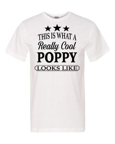 This Is What A Really Cool Poppy Looks Like - Unisex Shirt - Poppy Shirt - Poppy Gift by FamilyTeeStore on Etsy