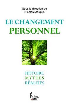 Le changement personnel : Histoire, mythes, réalités de N...  http://scd.ensam.eu/flora/jsp/index_view_direct_anonymous.jsp?record=default:UNIMARC:145858