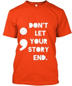 Don't let your story end - Tshirt Always be a programmer