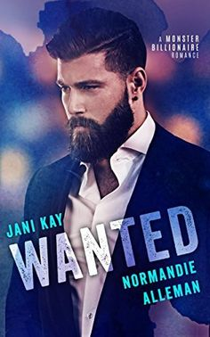 Wanted: A Monster Billionaire Romance, http://www.amazon.com/dp/B01G7VSYJE/ref=cm_sw_r_pi_awdm_7Sztxb0JAH0J7