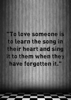 To love someone is to learn the song in their heart