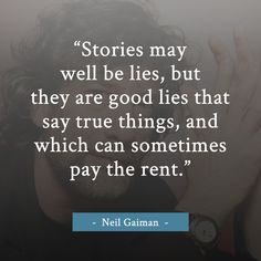 The power of stories! // Neil Gaiman quote // Writing quote // Inspiration