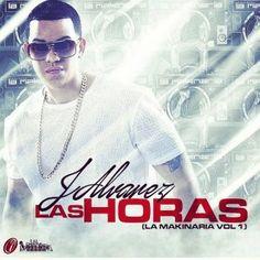 J Alvarez – Las Horas (La Makinaria Vol.1) via #FullPiso #Orlando #reggaeton #seo