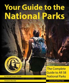 Your Guide to the National Parks: The Complete Guide to all 58 National Parks: Michael Joseph Oswald: 9781621280002: Amazon.com: Books