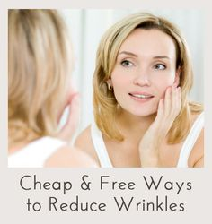Cheap & Free Ways to Reduce Wrinkles