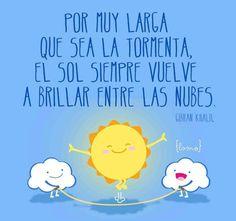 Por muy larga que sea la tormenta, el sol siempre vuelve para brillar entre las nubes #etcmx #frases #quotes