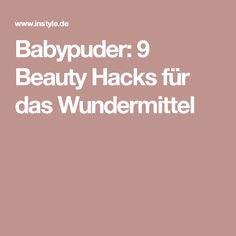 Babypuder: 9 Beauty Hacks für das Wundermittel