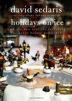 The Macy's Christmas Elf story is a classic! Holidays on Ice by David Sedaris