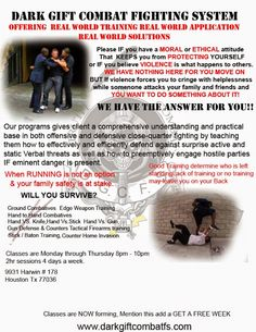Houston Self Defense. Yes we TEACH you how to defend yourself from a vicious attack. Real World Training with a REAL WORLD Solution. www.darkgiftcombatfs.com