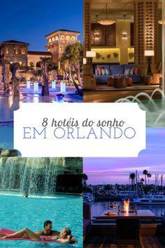 8 Hoteis de Sonho em Orlando!