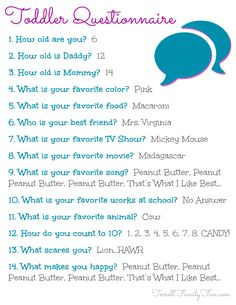Printable Toddler Questionnaire Interview - Ask your child these quick questions and see what funny answers you get! Fun to do every few months to see how their mind changes! terrellfamilyfun....