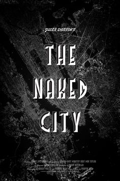 Poster for The Naked City by Scott Saslow. #thenakedcity #julesdassin #barryfitzgerald #howardduff #dorothyhart #dontaylor #40s #filmnoir #police #policeprocedural #criterioncollection #arrowvideo #movieposter #graphicdesign #posterdesign #fanart #alternativefilmposter #alternativemovieposter #photoshop