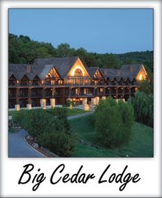 Big Cedar Lodge, outside Branson, Missouri