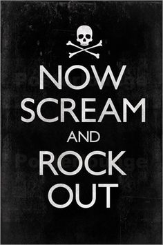 Now Scream and Rock Out