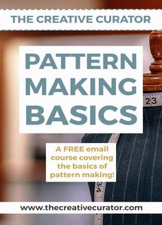 Pattern Making Basics - A FREE Email Course teaching pattern making basics! - The Creative Curator