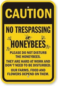 "My Safety Sign K-9679 Heavy Duty Aluminum Rectangle Caution Sign, Legend ""Caution No Trespassing Honeybees. Please Do Not Disturb The Honeybees"", Black On Yellow,"