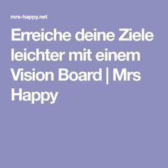 Erreiche deine Ziele leichter mit einem Vision Board   Mrs Happy
