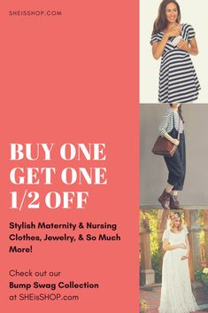 Buy One Get One 1/2 Off Bump Swag Stylish Maternity & Nursing Clothes, Jewelry, & So Much More. Stay chic during and after pregnancy and breastfeeding. sheisshop.com