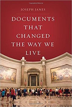 Documents That Changed the Way We Live by Joseph Janes 3-15